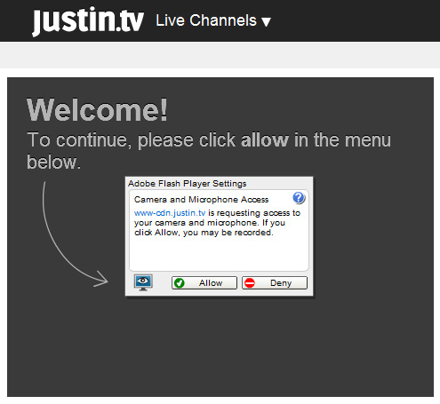 Justintv Webcam: 2 - 'Allow' the Camera and Microphone Access.
